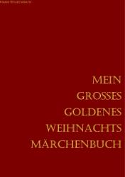 Mein grosses goldenes Weihnachts Märchenbuch