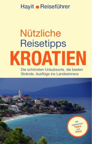 Nützliche Reisetipps Kroatien