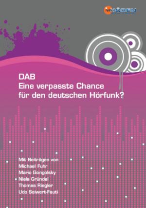 DAB - Eine verpasste Chance für den deutschen Hörfunk?