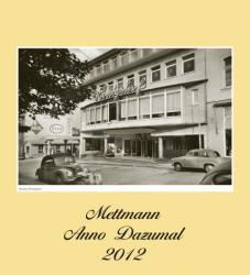 Kalender Mettmann Anno Dazumal 2012