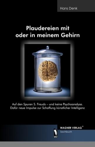 Plaudereien mit oder in meinem Gehirn