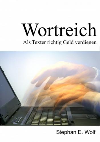 Wortreich - Als Texter richtig Geld verdienen