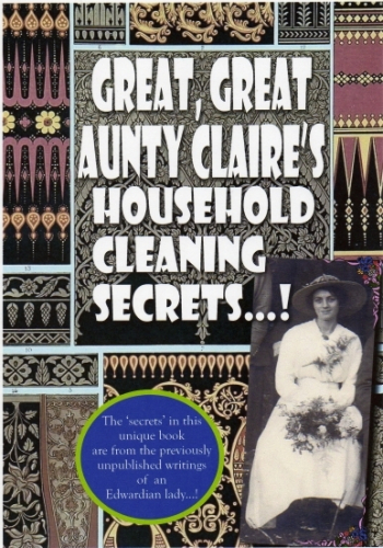 Great, great aunty Claire's household cleaning secrets!