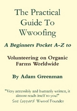 The Practical Guide To Wwoofing