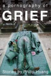 A Pornography of Grief