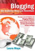 Blogging der moderne Weg zum Reichtum
