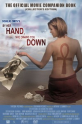 By Her Hand, She Draws You Down: The Movie Companion Book