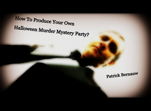 How To Produce Your Own Halloween Murder Mystery Party
