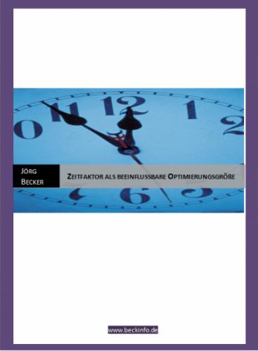 Zeitfaktor als beeinflussbare Optimierungsgröße