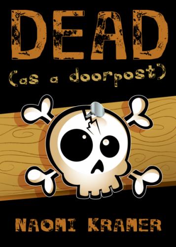 DEAD (as a doorpost)