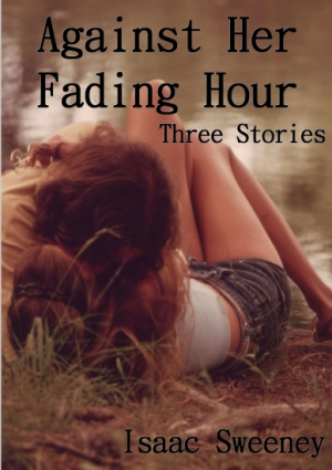 Against Her Fading Hour