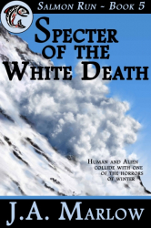 Specter of the White Death (Salmon Run - Book 5)