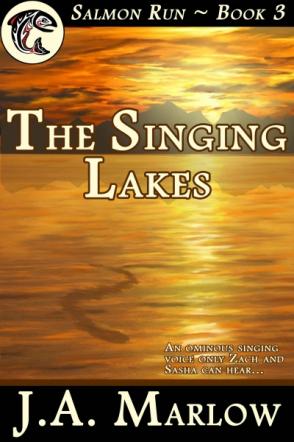 The Singing Lakes (Salmon Run - Book 3)