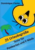 25 Urlaubsgrüße - Texte für Postkarten an nette Leute