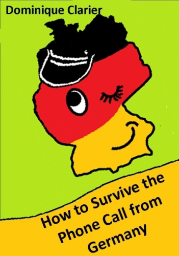 How to Survive the Phone Call from Germany