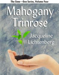 Mahogany Trinrose (Sime~Gen, Book 4)