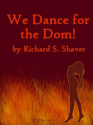 We Dance For the Dom