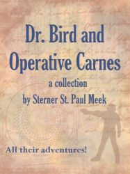 Dr. Bird and Operative Carnes