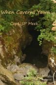 When Caverns Yawn