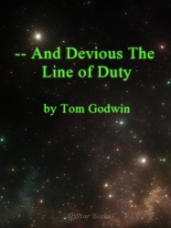And Devious the Line of Duty