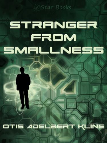 Stranger From Smallness