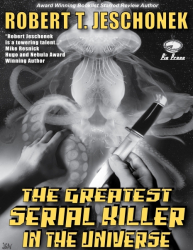 The Greatest Serial Killer in the Universe