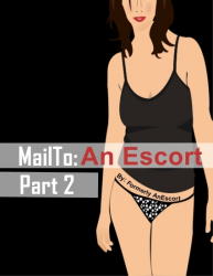 MailTo: An Escort - Part 2