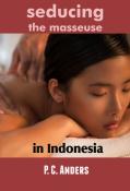 Seducing the Masseuse in Indonesia