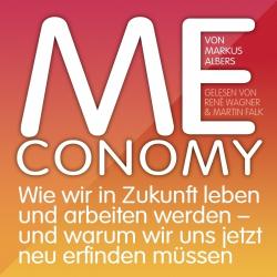 Meconomy - Wie wir in Zukunft leben und arbeiten (Hörbuch)