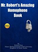 Mr. Robert's Amazing Homophone Book