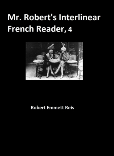 Mr. Robert's Interlinear French Reader, Volume Four