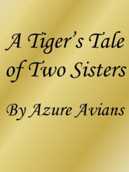 A Tiger's Tale of Two Sisters