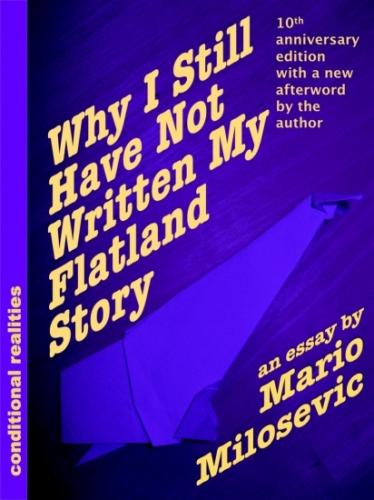 Why I Still Have Not Written My Flatland Story
