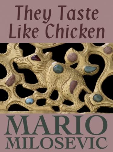 They Taste Like Chicken