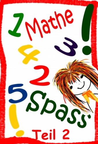 Mathe Spass, Teil 2, aus- und kreativ weiterrechnen