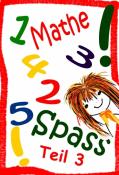 Mathe Spass, Teil 3, aus- und kreativ weiterrechnen
