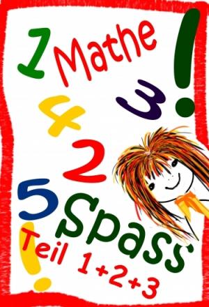 Mathe Spass Teil 1+2+3, aus- und kreativ weiterrechnen