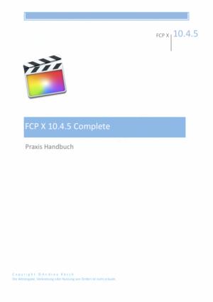 Final Cut Pro X 10.4.6 Praxis Handbuch Complete, deutsch