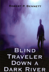 Blind Traveler Down a Dark River