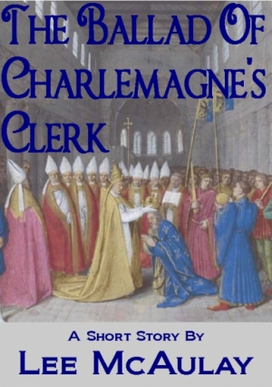 The Ballad Of Charlemagne's Clerk
