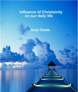 Christianity influence on our daily life