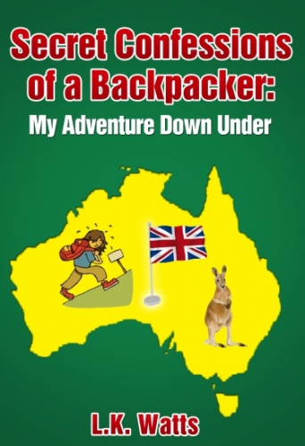 Secret Confessions of a Backpacker: My Adventure Down Under