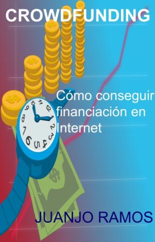 Crowdfunding. Cómo conseguir financiación en Internet