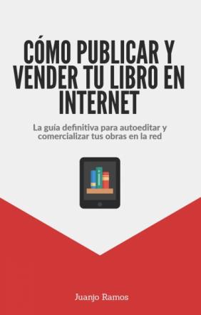 Cómo publicar y vender tu libro en Internet