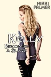 Kelli Becomes a Slave