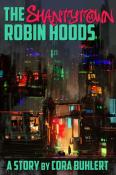 The Shantytown Robin Hoods
