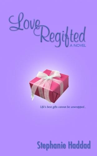 Love Regifted: A Novel