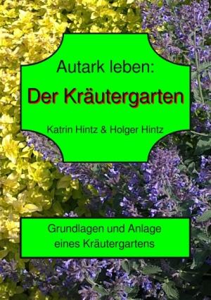 Autark leben - Der Kräutergarten