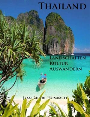 Thailand - Landschaften - Kultur - Auswandern