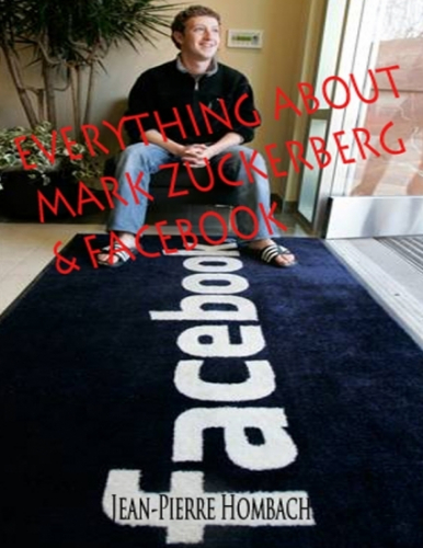 Everything about Facebook & Mark Zuckerberg